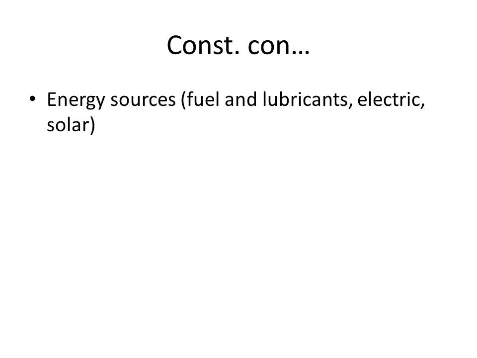 Const. con… Energy sources (fuel and lubricants, electric, solar)