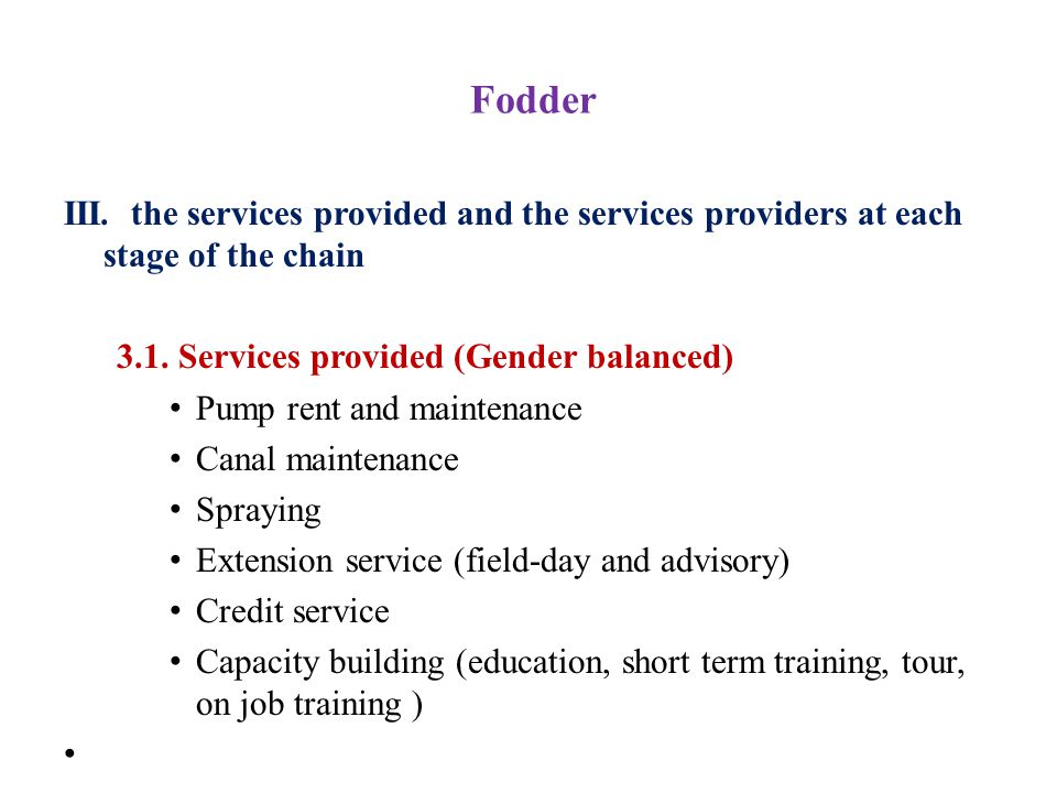 Fodder III. the services provided and the services providers at each stage of the chain 3.1.