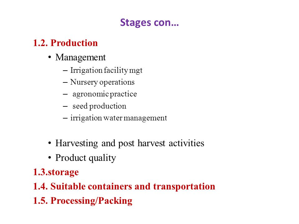 Stages con… 1.2. Production Management – Irrigation facility mgt – Nursery operations – agronomic practice – seed production – irrigation water manage