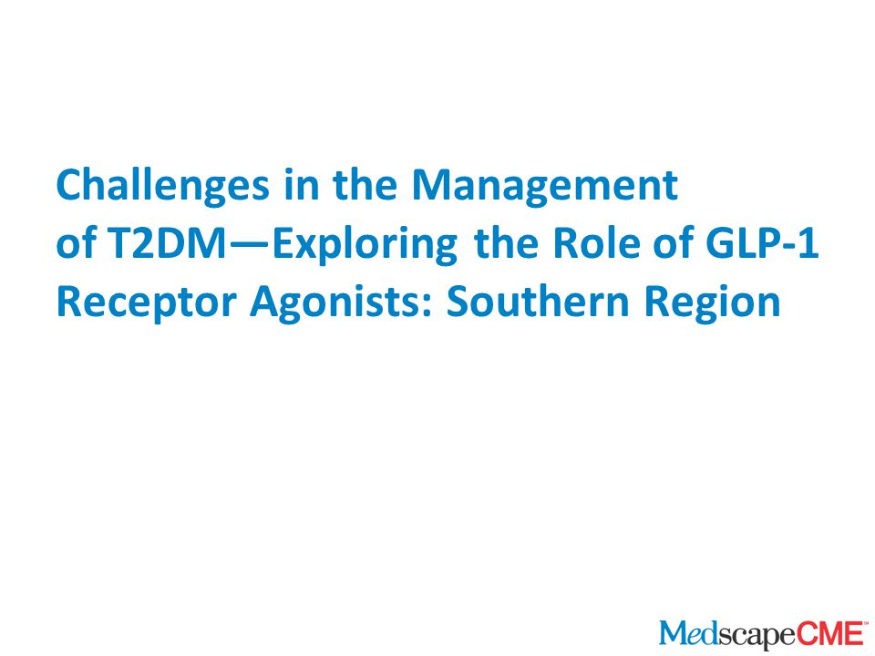 Challenges in the Management of T2DM—Exploring the Role of GLP-1 Receptor Agonists: Southern Region