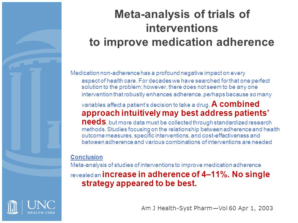 Meta-analysis of trials of interventions to improve medication adherence Medication non-adherence has a profound negative impact on every aspect of he