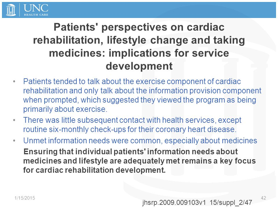Patients' perspectives on cardiac rehabilitation, lifestyle change and taking medicines: implications for service development Patients tended to talk