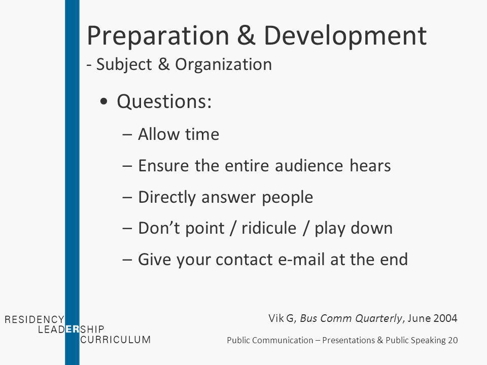 Preparation & Development - Subject & Organization Summarize –Make the ending consistent –Take a stand and defend it –Give people a take-home message