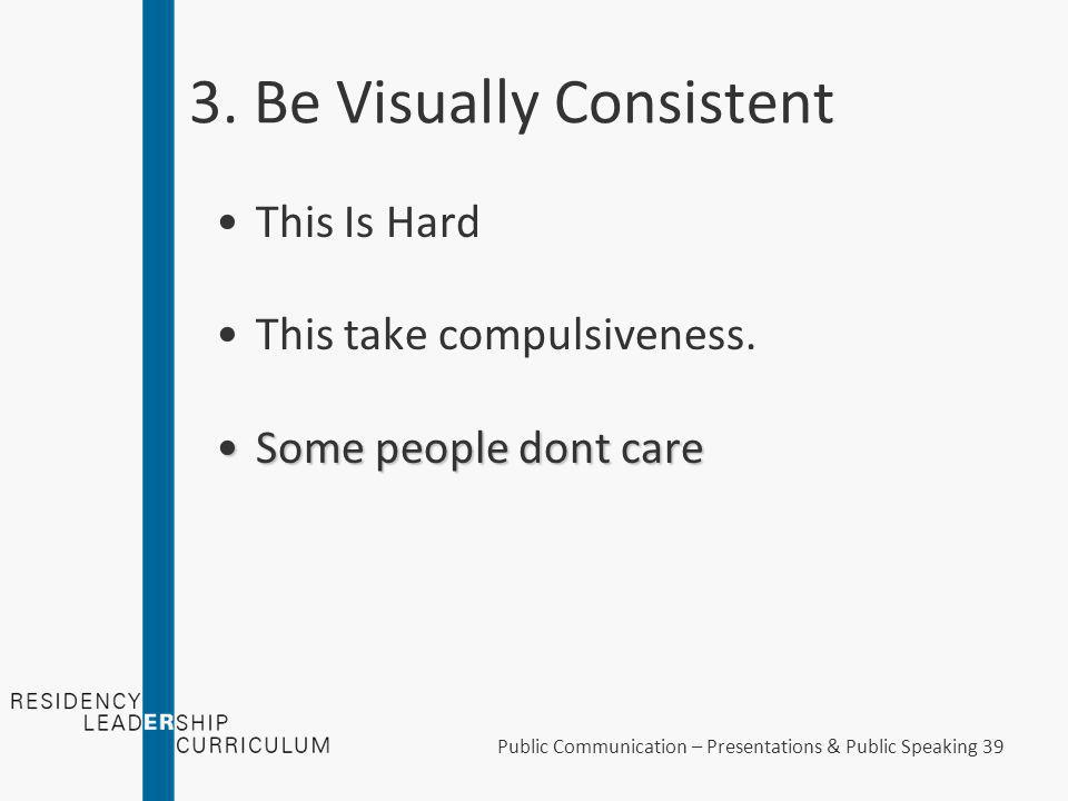 2. Talk More – Show Less If you put a bunch of text on the screen and the content is important to your talk, the audience will be much more drawn to y