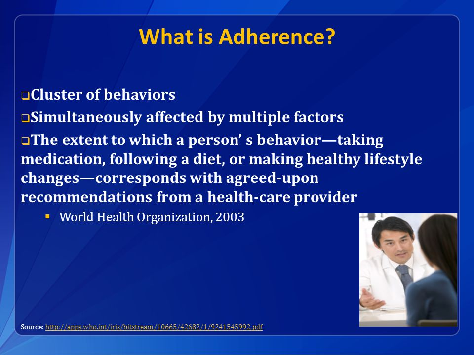 What is Adherence.