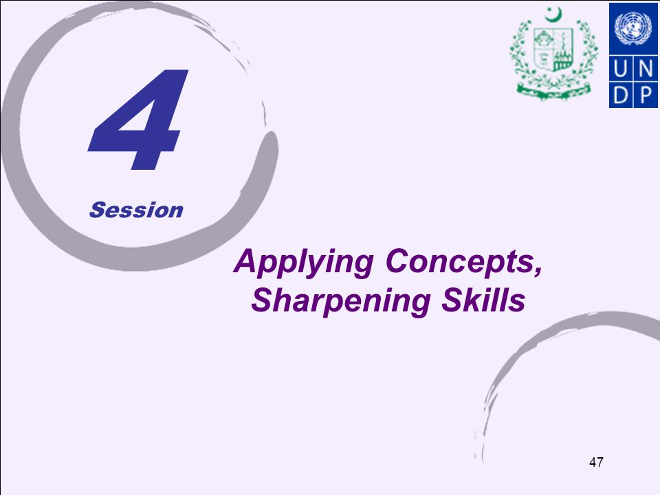 47 4 Applying Concepts, Sharpening Skills Session