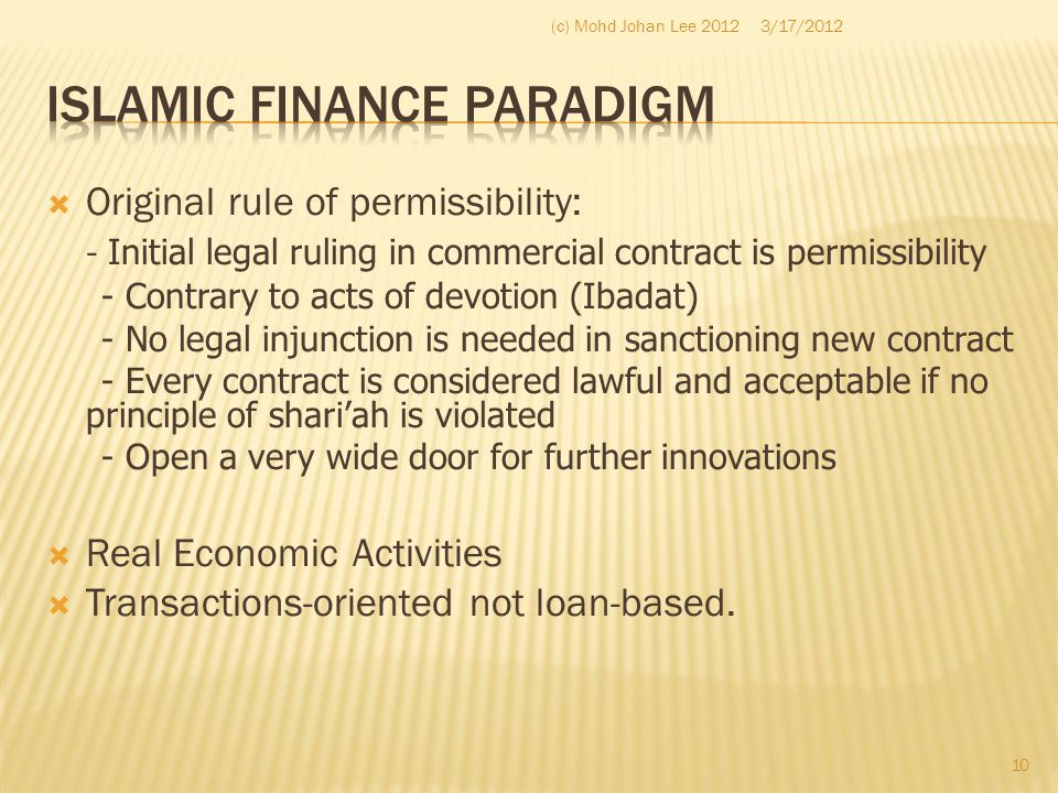  Original rule of permissibility: - Initial legal ruling in commercial contract is permissibility - Contrary to acts of devotion (Ibadat) - No legal