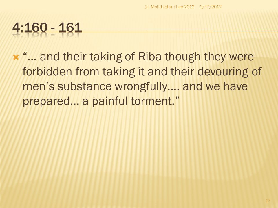""" """"… and their taking of Riba though they were forbidden from taking it and their devouring of men's substance wrongfully…. and we have prepared... a"""