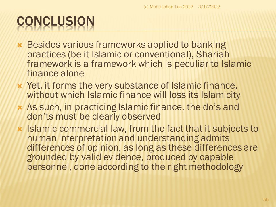  Besides various frameworks applied to banking practices (be it Islamic or conventional), Shariah framework is a framework which is peculiar to Islam