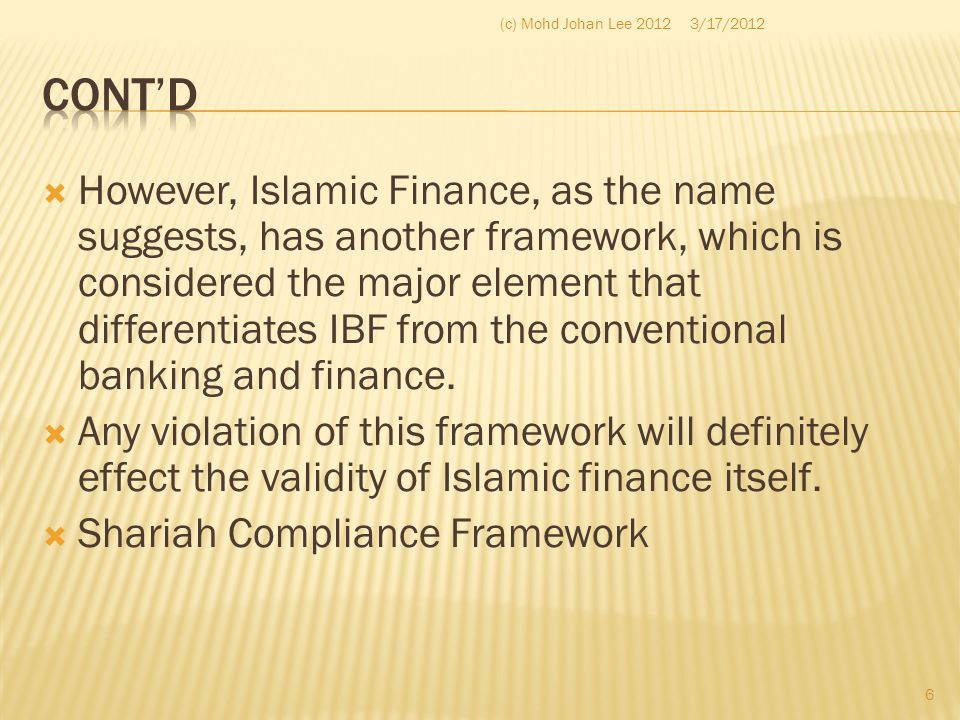  However, Islamic Finance, as the name suggests, has another framework, which is considered the major element that differentiates IBF from the conven