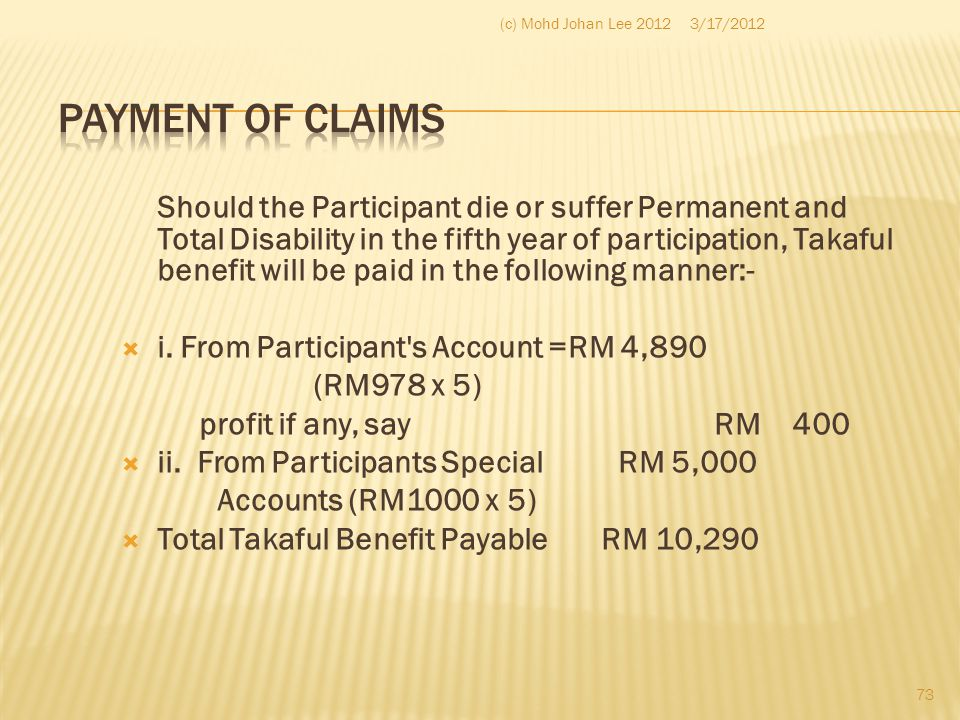 Should the Participant die or suffer Permanent and Total Disability in the fifth year of participation, Takaful benefit will be paid in the following