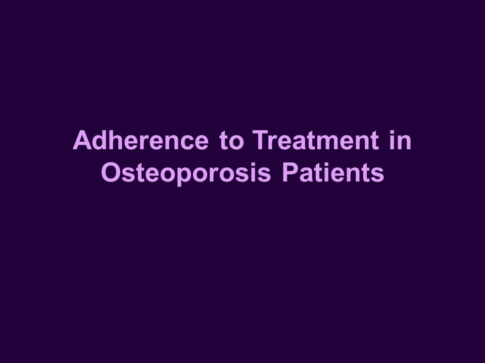 Adherence to Treatment in Osteoporosis Patients