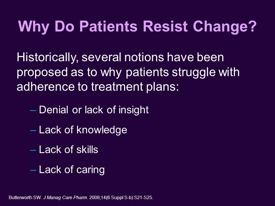 Why Do Patients Resist Change.