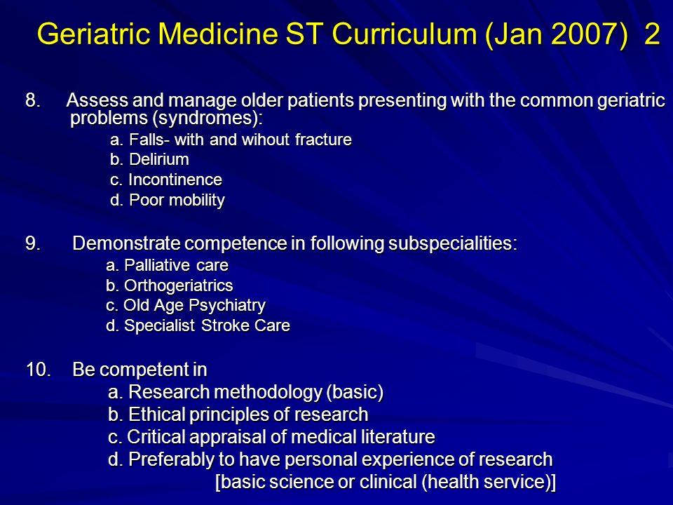 Geriatric Medicine ST Curriculum (Jan 2007) 2 8.