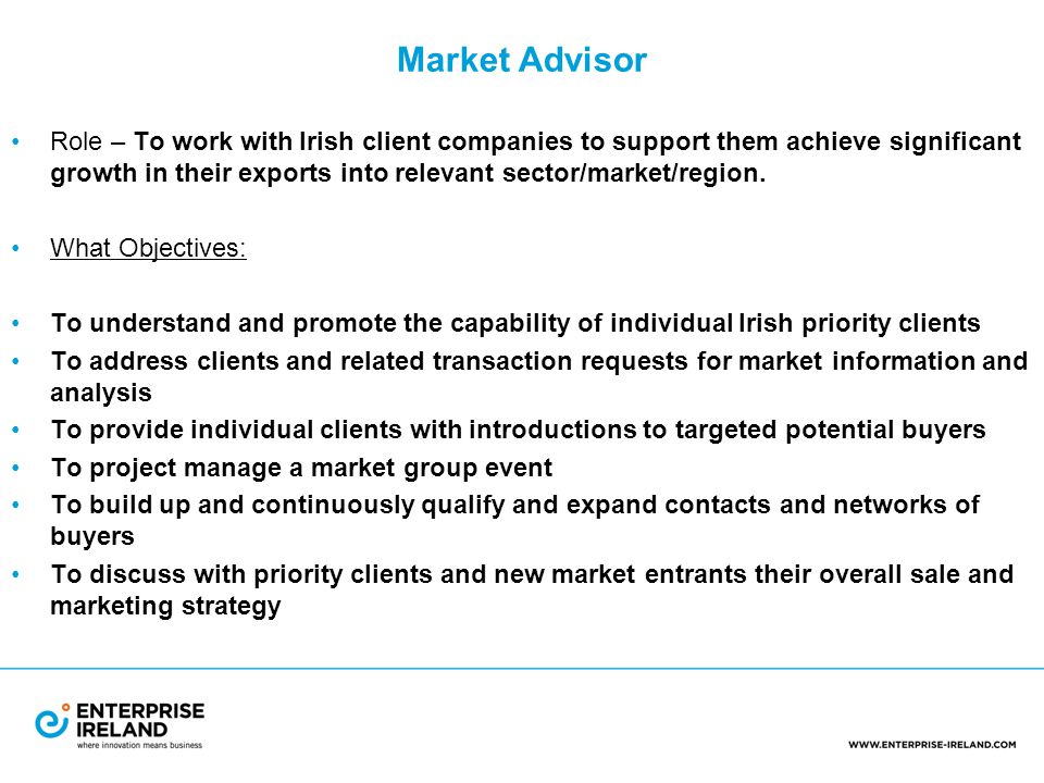 Market Advisor Role – To work with Irish client companies to support them achieve significant growth in their exports into relevant sector/market/region.