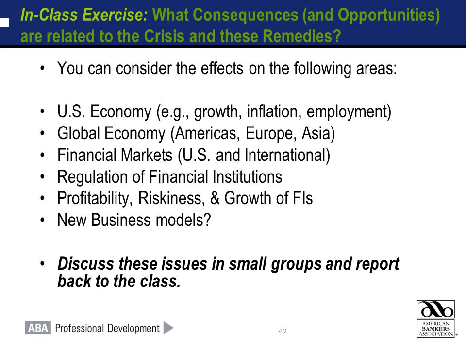 42 In-Class Exercise: What Consequences (and Opportunities) are related to the Crisis and these Remedies.