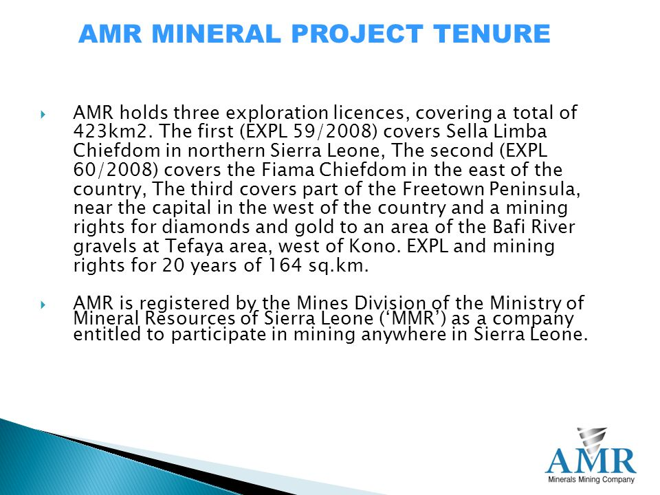 AMR MINERAL PROJECT TENURE  AMR holds three exploration licences, covering a total of 423km2.