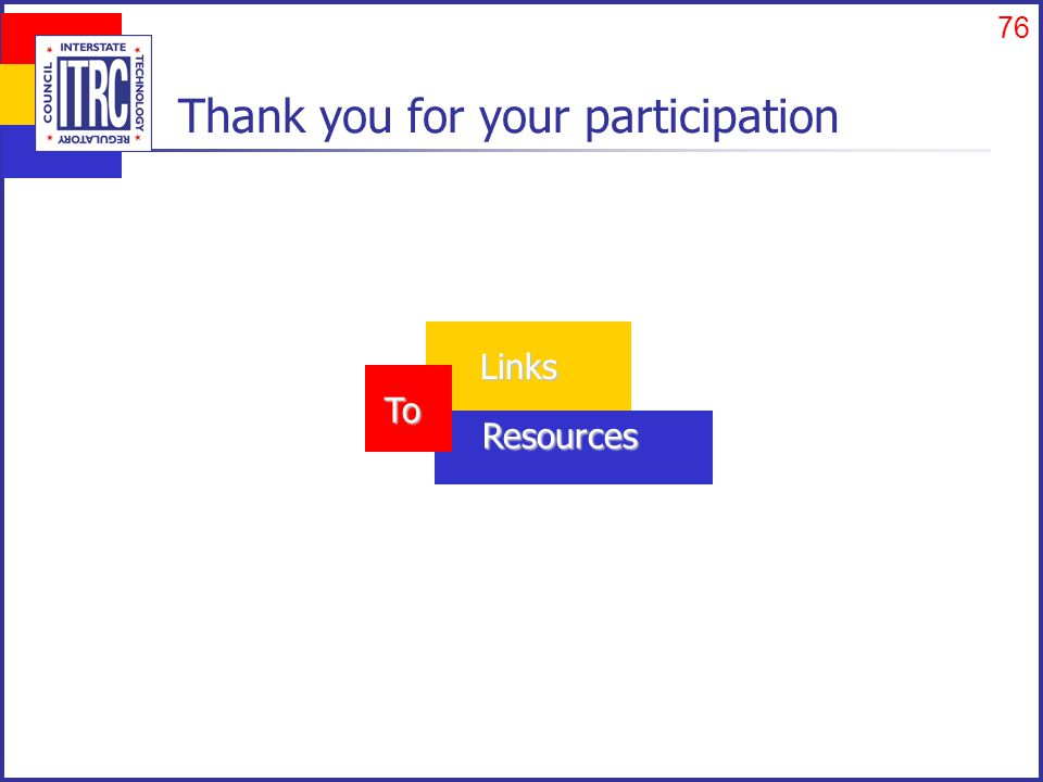 76 Thank you for your participation Links Resources To