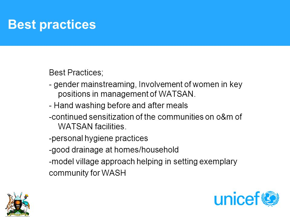 Best practices Best Practices; - gender mainstreaming, Involvement of women in key positions in management of WATSAN.