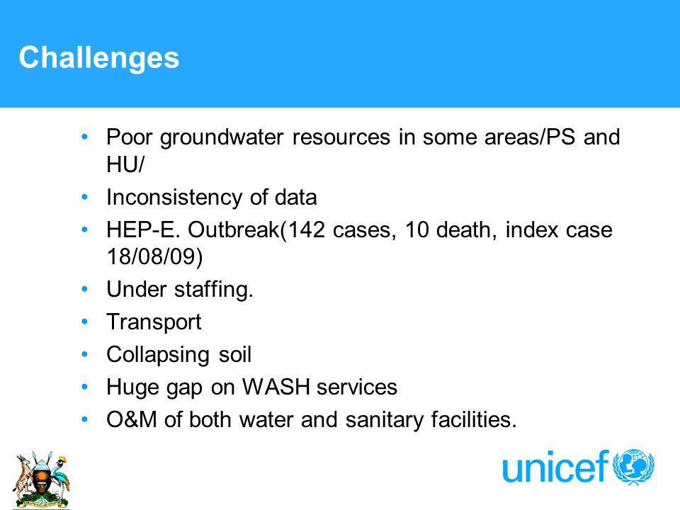 Challenges Poor groundwater resources in some areas/PS and HU/ Inconsistency of data HEP-E.