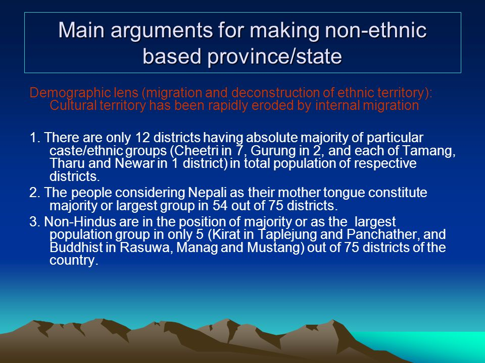Main arguments for making non-ethnic based province/state Demographic lens (migration and deconstruction of ethnic territory): Cultural territory has