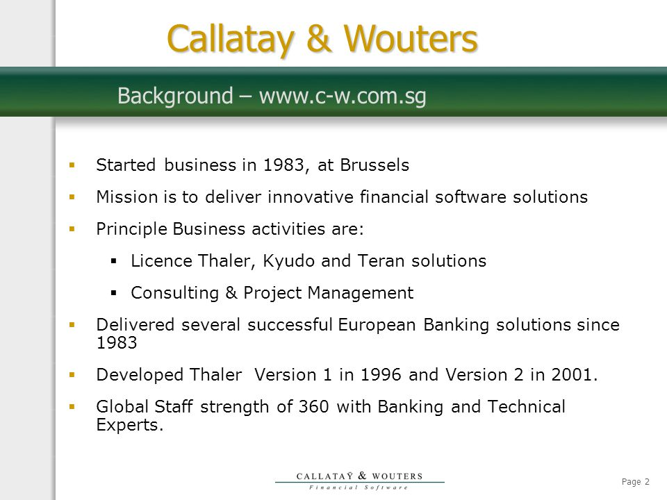Page 2  Started business in 1983, at Brussels  Mission is to deliver innovative financial software solutions  Principle Business activities are: 