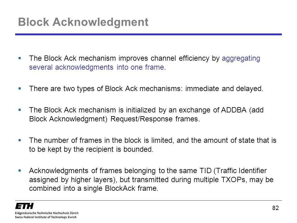 82 Block Acknowledgment  The Block Ack mechanism improves channel efficiency by aggregating several acknowledgments into one frame.