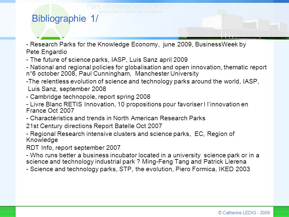 © Catherine LEDIG - 2009 Bibliographie 1/ - Research Parks for the Knowledge Economy, june 2009, BusinessWeek by Pete Engardio - The future of science