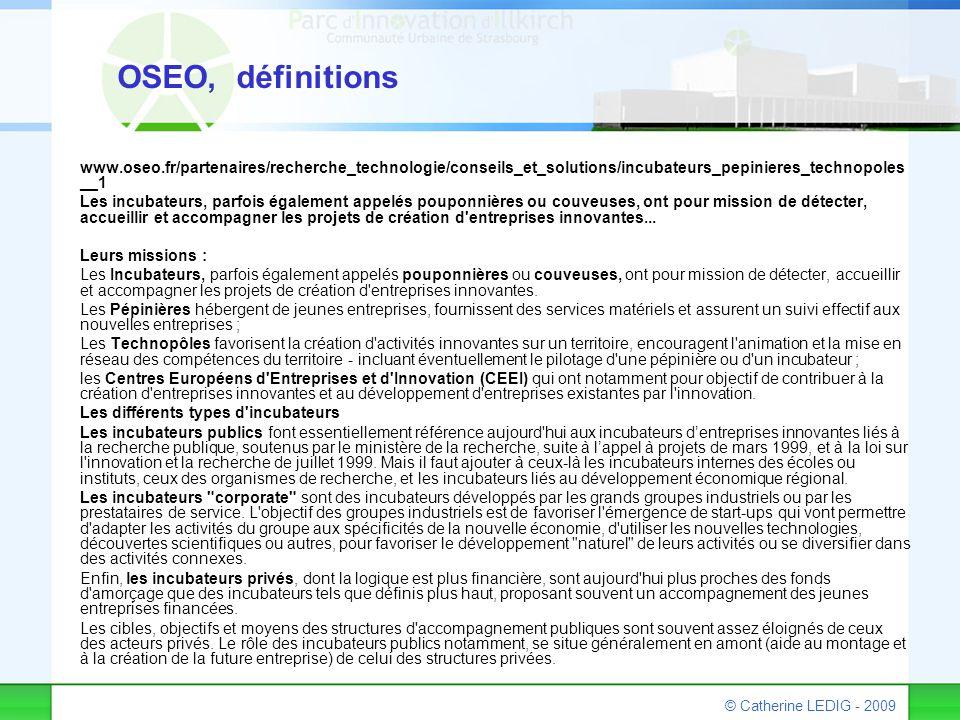 © Catherine LEDIG - 2009 www.oseo.fr/partenaires/recherche_technologie/conseils_et_solutions/incubateurs_pepinieres_technopoles __1 Les incubateurs, p
