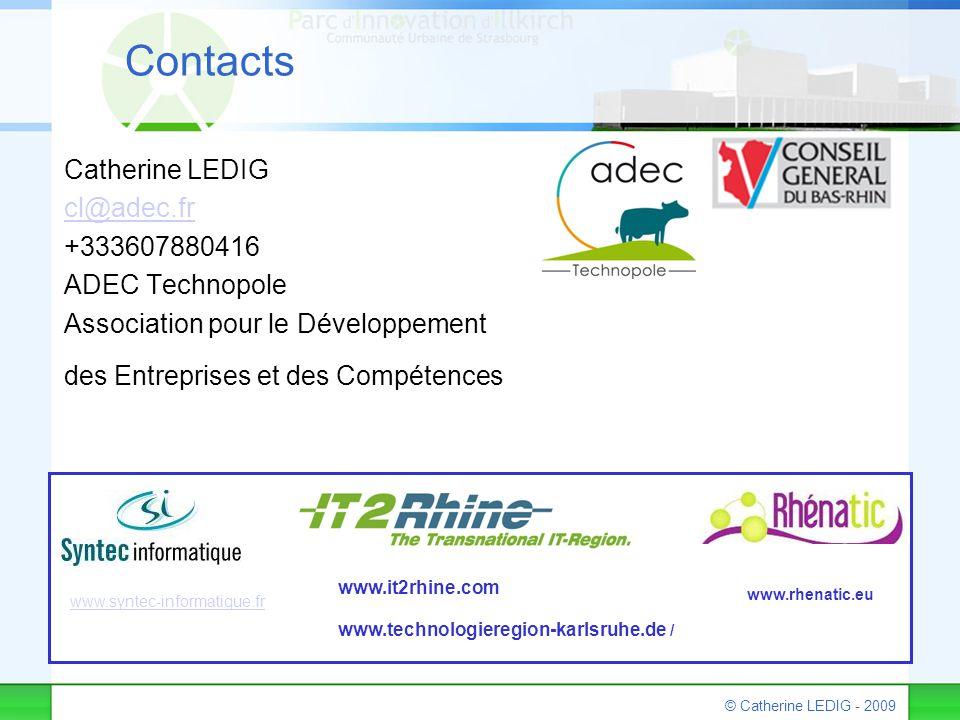 © Catherine LEDIG - 2009 Contacts Catherine LEDIG cl@adec.fr +333607880416 ADEC Technopole Association pour le Développement des Entreprises et des Co