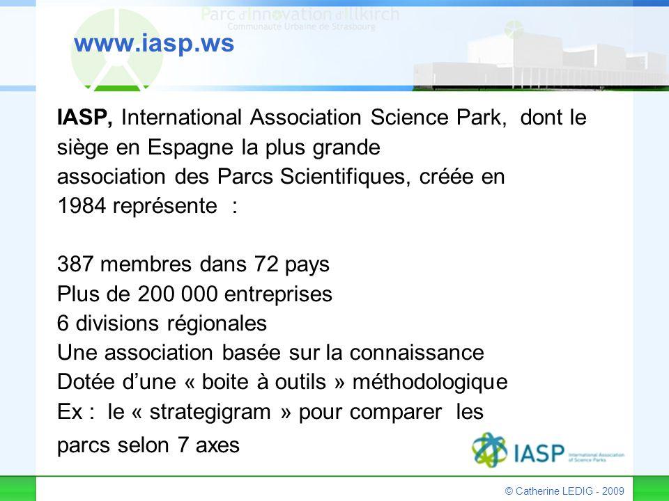 © Catherine LEDIG - 2009 www.iasp.ws IASP, International Association Science Park, dont le siège en Espagne la plus grande association des Parcs Scien