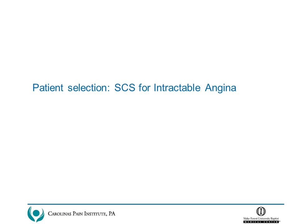 Patient selection: SCS for Intractable Angina