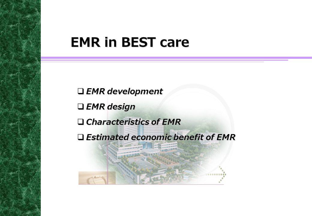 EMR in BEST care  EMR development  EMR design  Characteristics of EMR  Estimated economic benefit of EMR