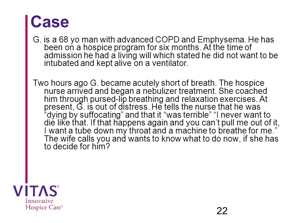 22 Case G.is a 68 yo man with advanced COPD and Emphysema.