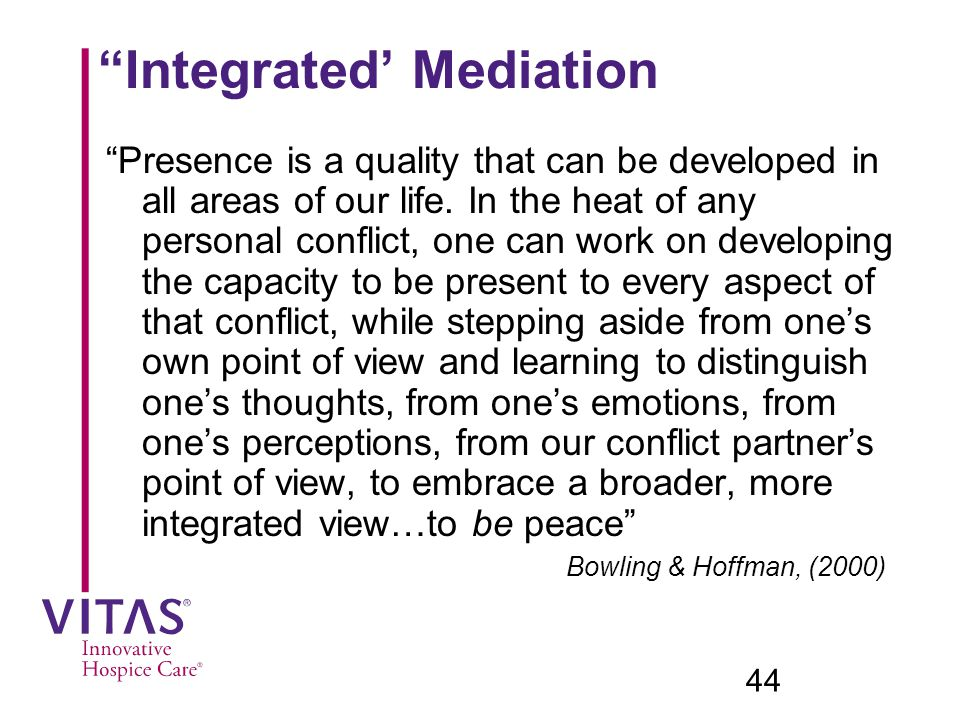 Integrated' Mediation Presence is a quality that can be developed in all areas of our life.