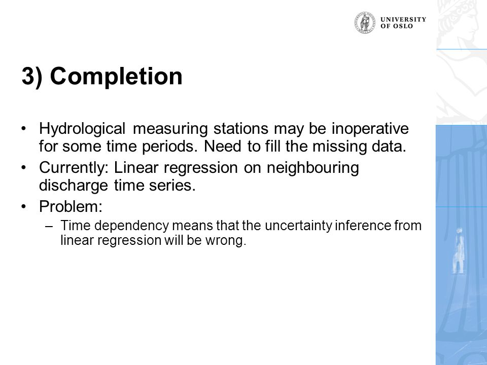 3) Completion Hydrological measuring stations may be inoperative for some time periods.