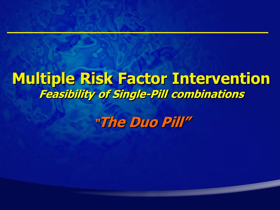 Multiple Risk Factor Intervention Feasibility of Single-Pill combinations The Duo Pill