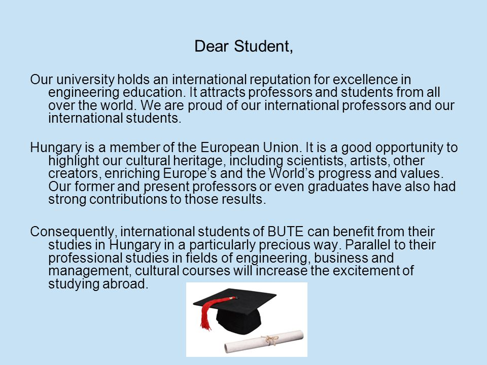 Dear Student, Our university holds an international reputation for excellence in engineering education. It attracts professors and students from all o