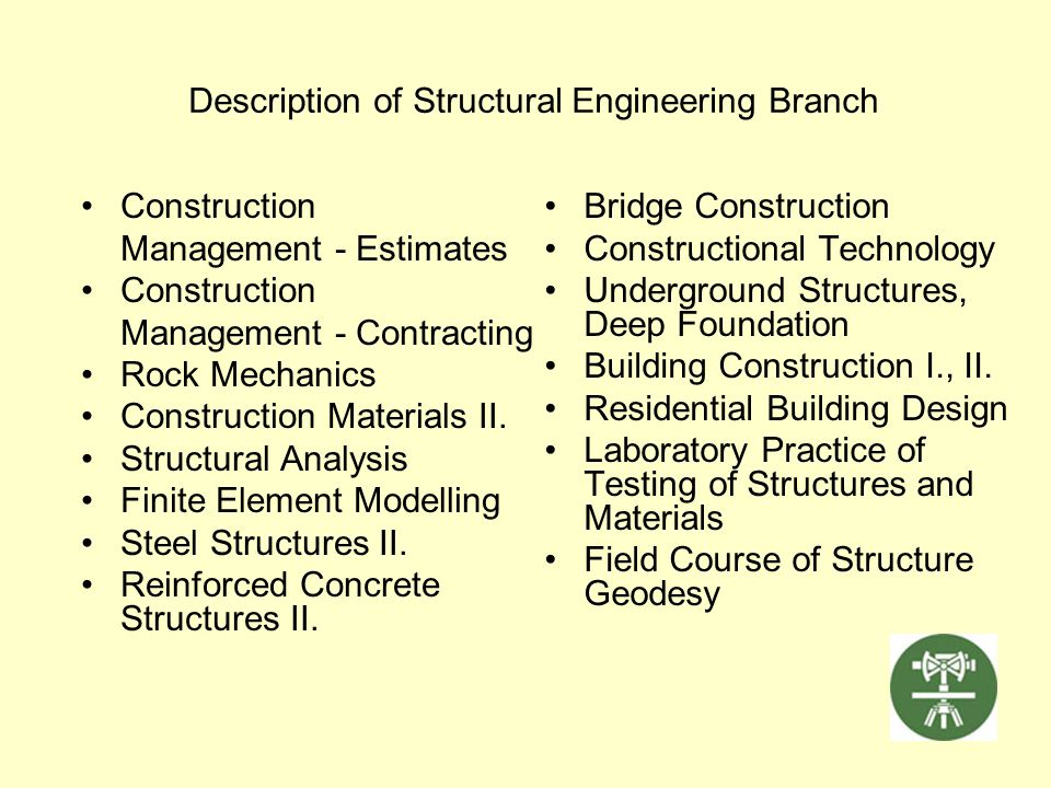 Description of Structural Engineering Branch Construction Management - Estimates Construction Management - Contracting Rock Mechanics Construction Mat