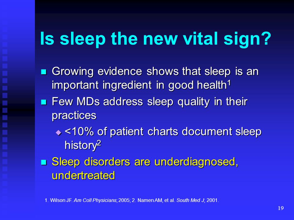 19 Is sleep the new vital sign? Growing evidence shows that sleep is an important ingredient in good health 1 Growing evidence shows that sleep is an