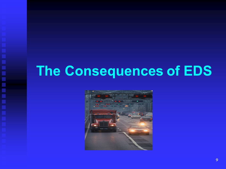 9 The Consequences of EDS
