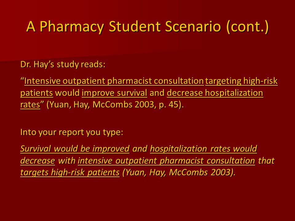 A Pharmacy Student Scenario (cont.) Dr.