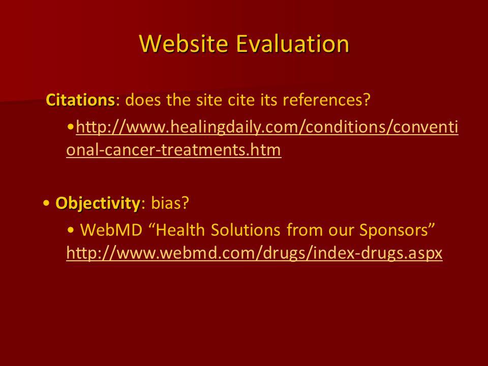 Website Evaluation Citations Citations: does the site cite its references.