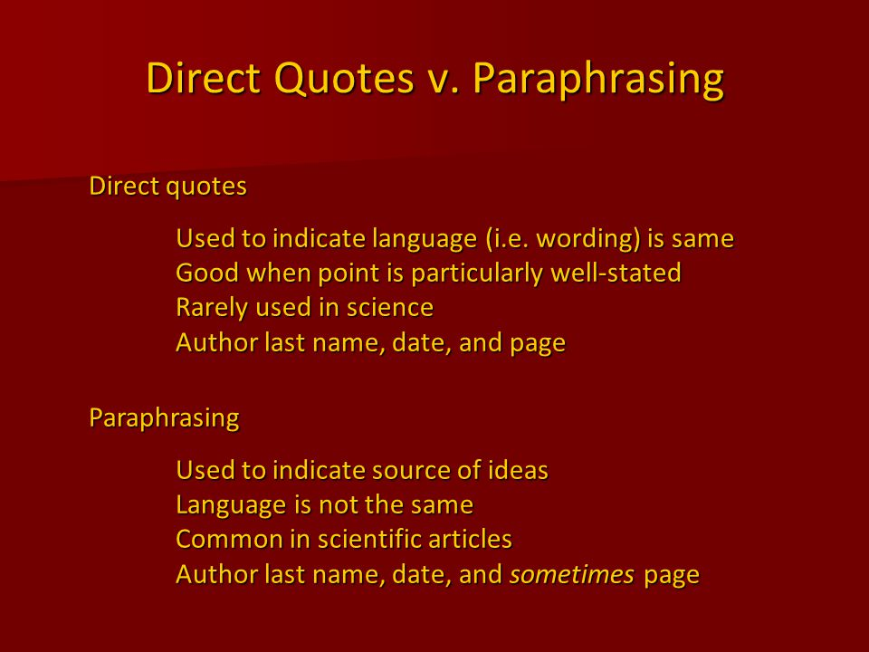 Direct Quotes v. Paraphrasing Direct quotes Used to indicate language (i.e.