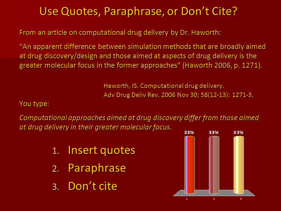 Creating a References List A journal article citation: Landau S, Besinque K, Chung F, et al.