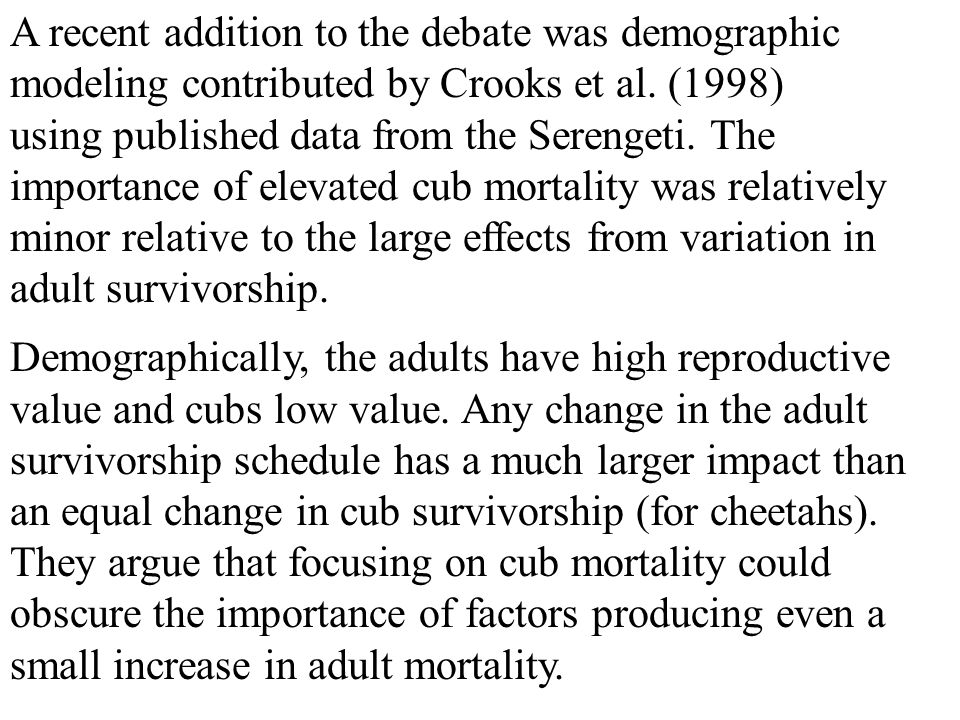 A recent addition to the debate was demographic modeling contributed by Crooks et al.