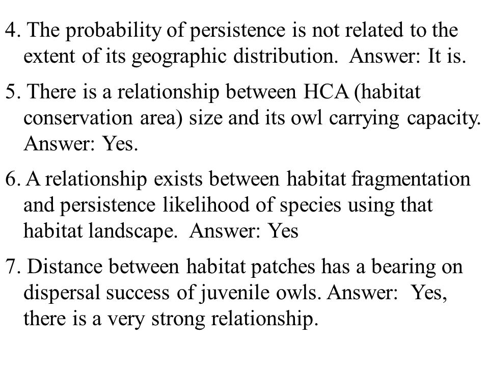 4. The probability of persistence is not related to the extent of its geographic distribution.