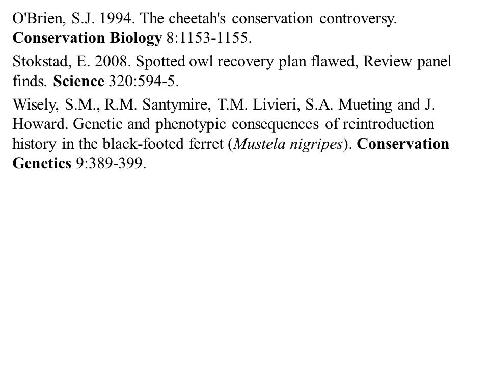 O Brien, S.J. 1994. The cheetah s conservation controversy.