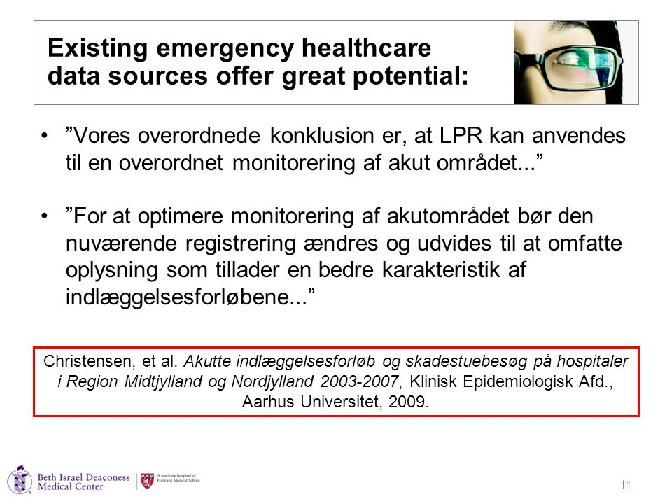 """11 Existing emergency healthcare data sources offer great potential: """"Vores overordnede konklusion er, at LPR kan anvendes til en overordnet monitorer"""