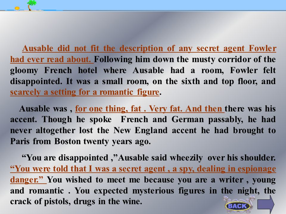 Fowler didn't believe Ausable was a secret agent because of Ausable's unromantic appearance.